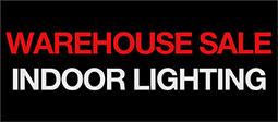 Warehouse Sale - Indoor Lighting