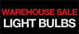 Warehouse Sale - Light Bulbs