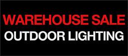 Warehouse Sale - Outdoor Lighting