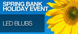 Spring Bank Holiday Event - LED Bulbs